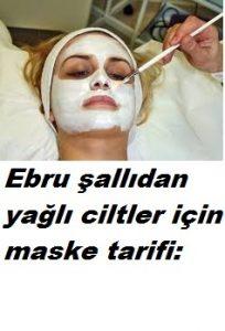 Yağlı cilt için maske tarifi