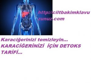Karaciğeri temizleyen detoks tarifi