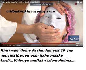 Şems arslandan 5 yaş gençleştirecek kalıp maske
