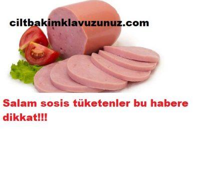 SALAM SOSİS TÜKETENLER DİKKAT