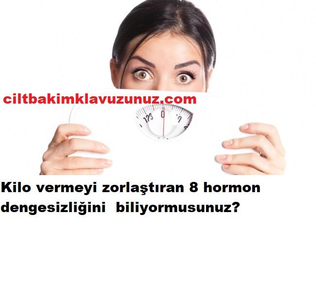 Kilo vermeyi zorlaştıran 8 hormon dengesizliği