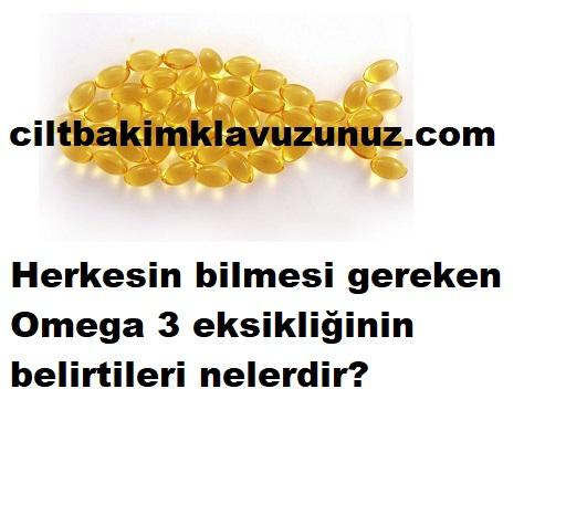 Omega 3 eksikliğinin belirtileri nelerdir