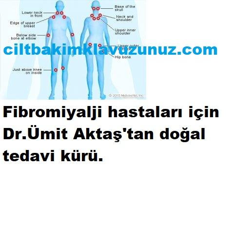 Fibromiyalji hastaları için dr Aktaştan doğal kür