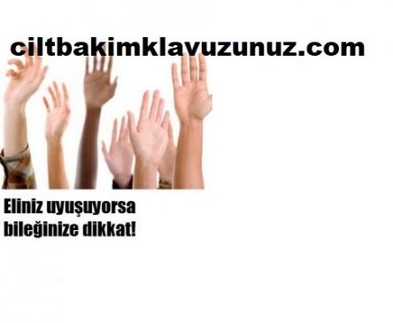 Elleriniz Uyuşuyorsa Dikkat